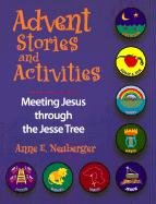 Advent Stories and Activities: Meeting Jesus Through the Jesse Tree Anne E. Neuberger