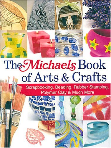 The Michaels Book Of Arts & Crafts Megan Kirby