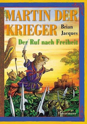 Martin, Der Krieger. Der Ruf Nach Freiheit. ( Ab 10 J.)  by  Brian Jacques