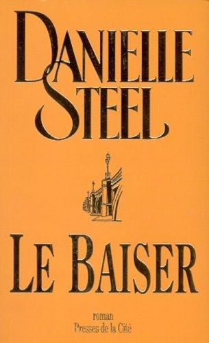 Le baiser  by  Danielle Steel