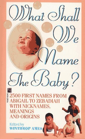 What Shall We Name the Baby? Winthrop Ames