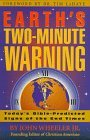 Earths Two Minute Warning: Todays Bible Predicted the Signs of the End Times  by  John Wheeler