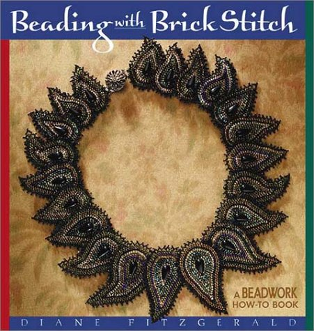 Beading With Brick Stitch Diane Fitzgerald