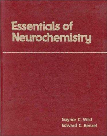 Essentials Of Neurochemistry  by  Gaynor C. Wild