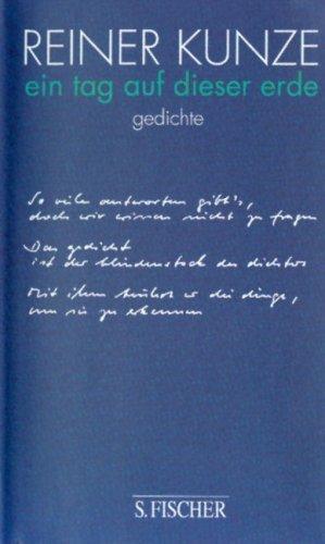 Ein Tag Auf Dieser Erde: Gedichte Reiner Kunze