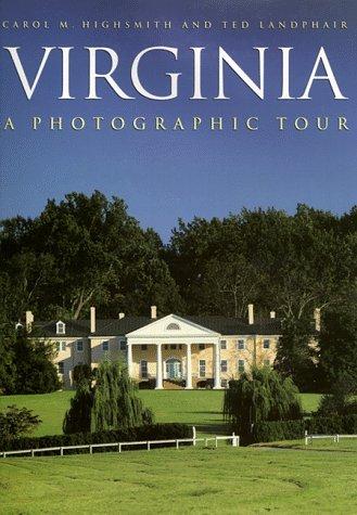 Virginia: A Photographic Tour (Photographic Tour Series)  by  Carol Highsmith