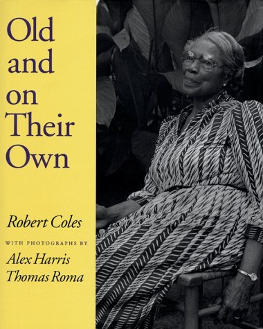 Old And On Their Own  by  Robert Coles
