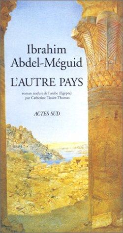 Lautre pays  by  Ibrahim Abdel Meguid