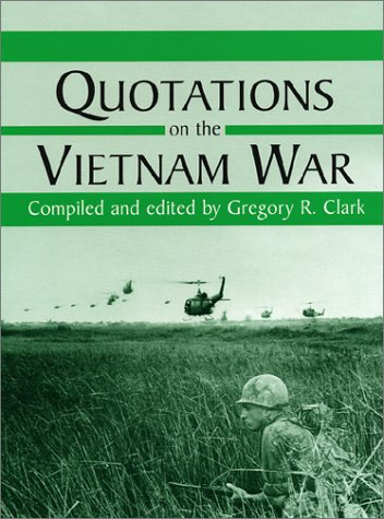 Words Of The Vietnam War: The Slang, Jargon, Abbreviations, Acronyms, Nomenclature, Nicknames, Pseudonyms, Slogans, Specs, Euphemisms, Double Talk, Chants, And Names And Places Of The Era Of United States Involvement In Vietnam  by  Gregory R. Clark