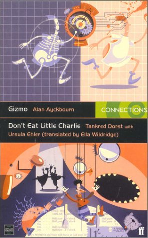 Gizmo/Dont Eat Little Charlie  by  Alan Ayckbourn