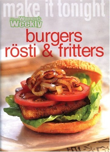 Burgers, Rosti And Fritters  by  Susan Tomnay