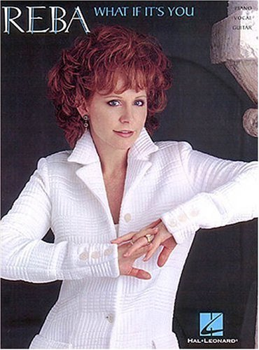 Reba What If Its You  by  Reba McEntire