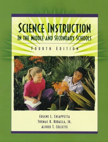 Science Instruction In The Middle And Secondary Schools  by  Eugene L. Chiappetta