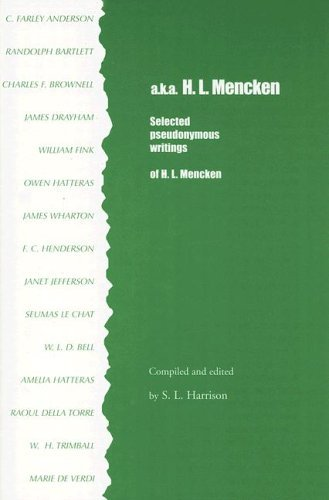 A.K.A. H. L. Mencken: Selected Pseudonymous Writings S.L. Harrison