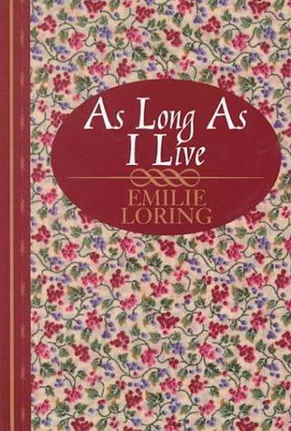 As Long as I Live Emilie Baker Loring