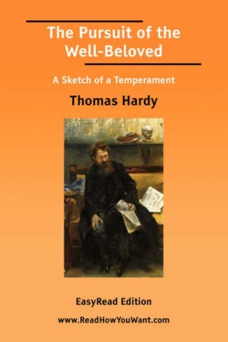The Pursuit of the Well-Beloved a Sketch of a Temperament [Easyread Edition]  by  Thomas Hardy