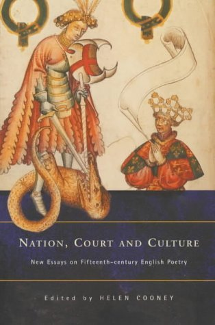 Nation Court and Culture: New Essays on Fifteenth-Century English Poetry Helen Cooney