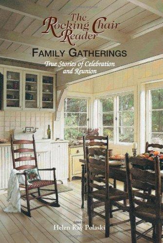 Family Gatherings: True Stories of Celebration and Reunion Helen Kay Polaski