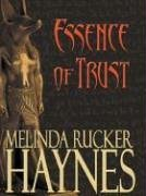 Essence of Trust  by  Melinda Rucker Haynes