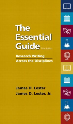 The Essential Guide: Research Writing Across The Disciplines  by  James D. Lester