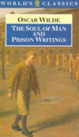 The Soul Of Man, And Prison Writings Oscar Wilde