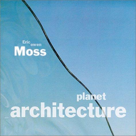 Eric Owen Moss: Recent Works  by  Dana Hutt