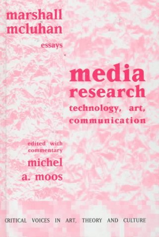 Media Research: Technology, Art and Communication Marshall McLuhan