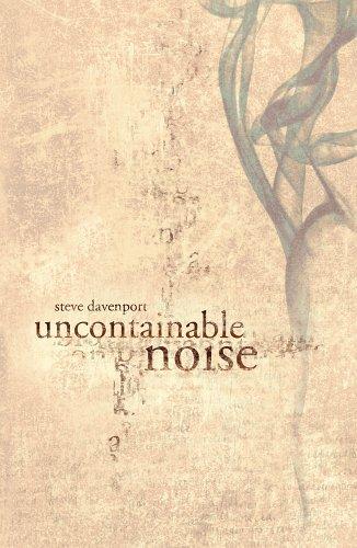 Uncontainable Noise Steve Davenport