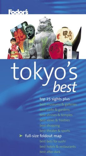 Fodors Citypack Tokyos Best, 4th Edition Fodors Travel Publications Inc.