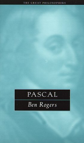 Pascal: The Great Philosophers  by  Bernard Rogers