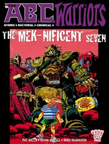 The A.B.C. Warriors: The Mek-Nificent Seven  by  Pat Mills