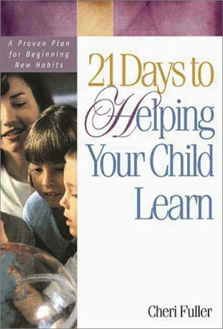 21 Days to Helping Your Child Learn  by  Cheri Fuller