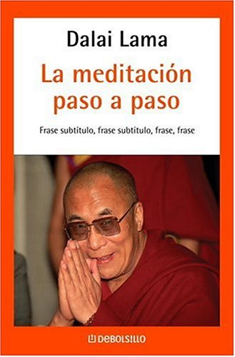 MEDITACION PASO A PASO  by  Dalai Lama XIV