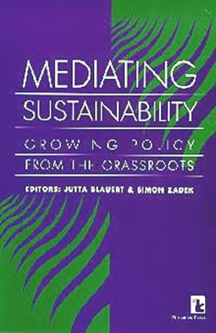 Mediating Sustainability: Growing Policy From The Grassroots  by  Jutta Blauert