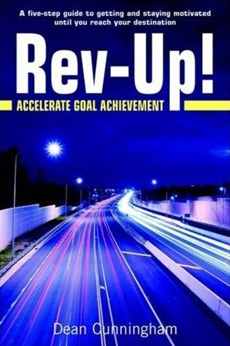 REV-Up: Accelerate Goal Achievement  by  Dean Cunningham