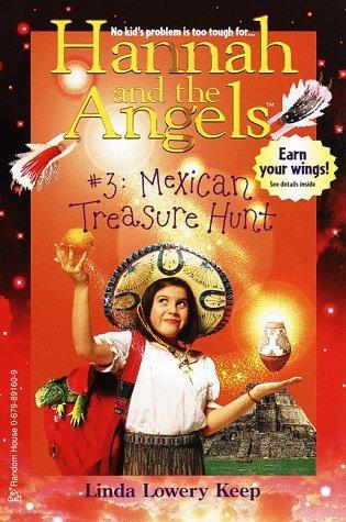 Mexican Treasure Hunt (Hannah and the Angels, Book 3) Linda Lowery Keep