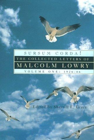 Sursum Corda Malcolm Lowry