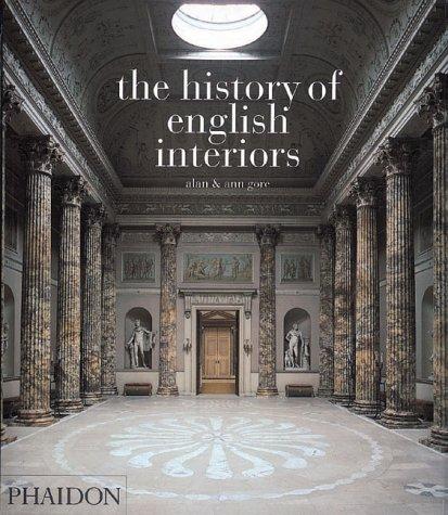 The History Of English Interiors Alan Gore