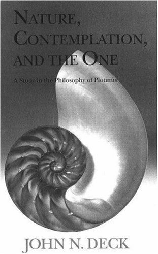 Nature, Contemplation, and the One: A Study in the Philosophy of Plotinus John N. Deck