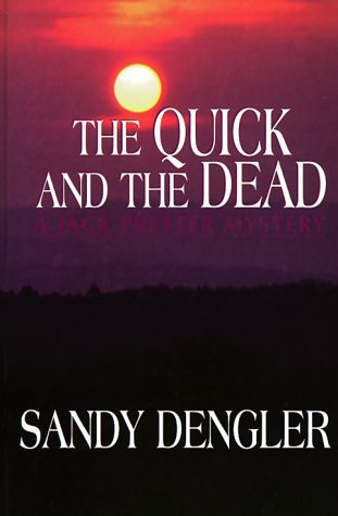 The Quick And The Dead: A Jack Prester Mystery (Five Star Standard Print Christian Fiction Series) Sandy Dengler