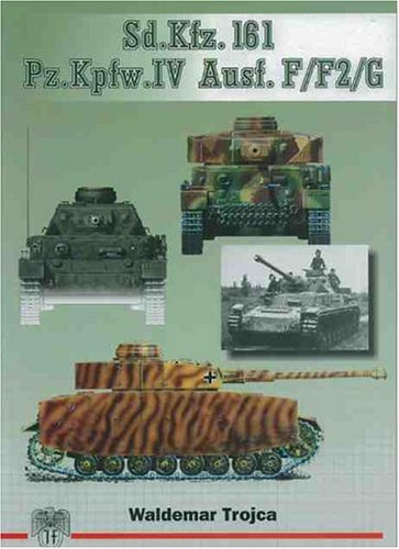 Sd.Kfz. 161 Pz.Kpfw. Iv Ausfuhrungen F/F2/G Waldemar Trojca