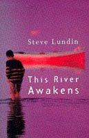 This River Awakens Steve Rune Lundin