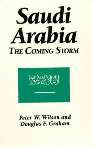 Saudi Arabia: The Coming Storm  by  Peter W. Wilson