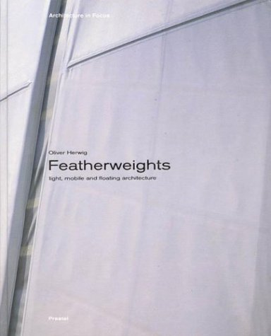 Featherweights: Light, Mobile, and Floating Architecture  by  Oliver Herwig