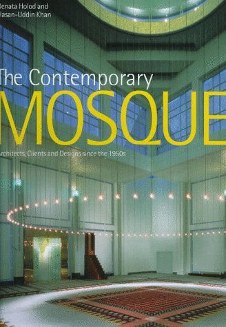 The Contemporary Mosque  by  Renata Holod