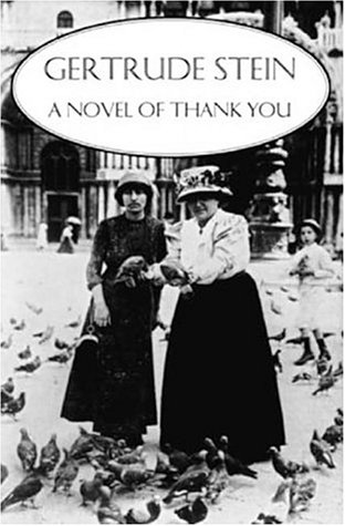 A Novel of Thank You Gertrude Stein