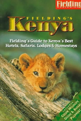 Fieldings Guide to Kenyas Best Hotels, Lodges and Homestays: Kenya 1995  by  Bridget Glenday