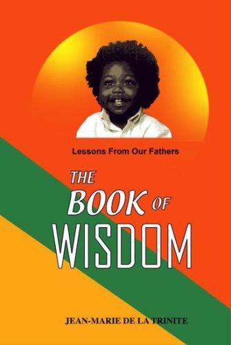 The Book of Wisdom: Lessons from Our Fathers Jean-Marie De LA Trinite