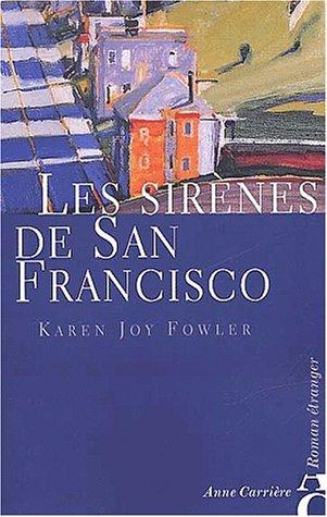 Les Sirènes de San Francisco Karen Joy Fowler