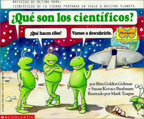Que Son Los Cientificos / What Are Scientists?  by  Rita Golden Gelman